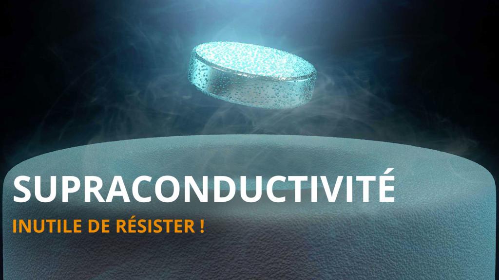 Supraconductivité - Dossier 18 - L'Esprit Sorcier