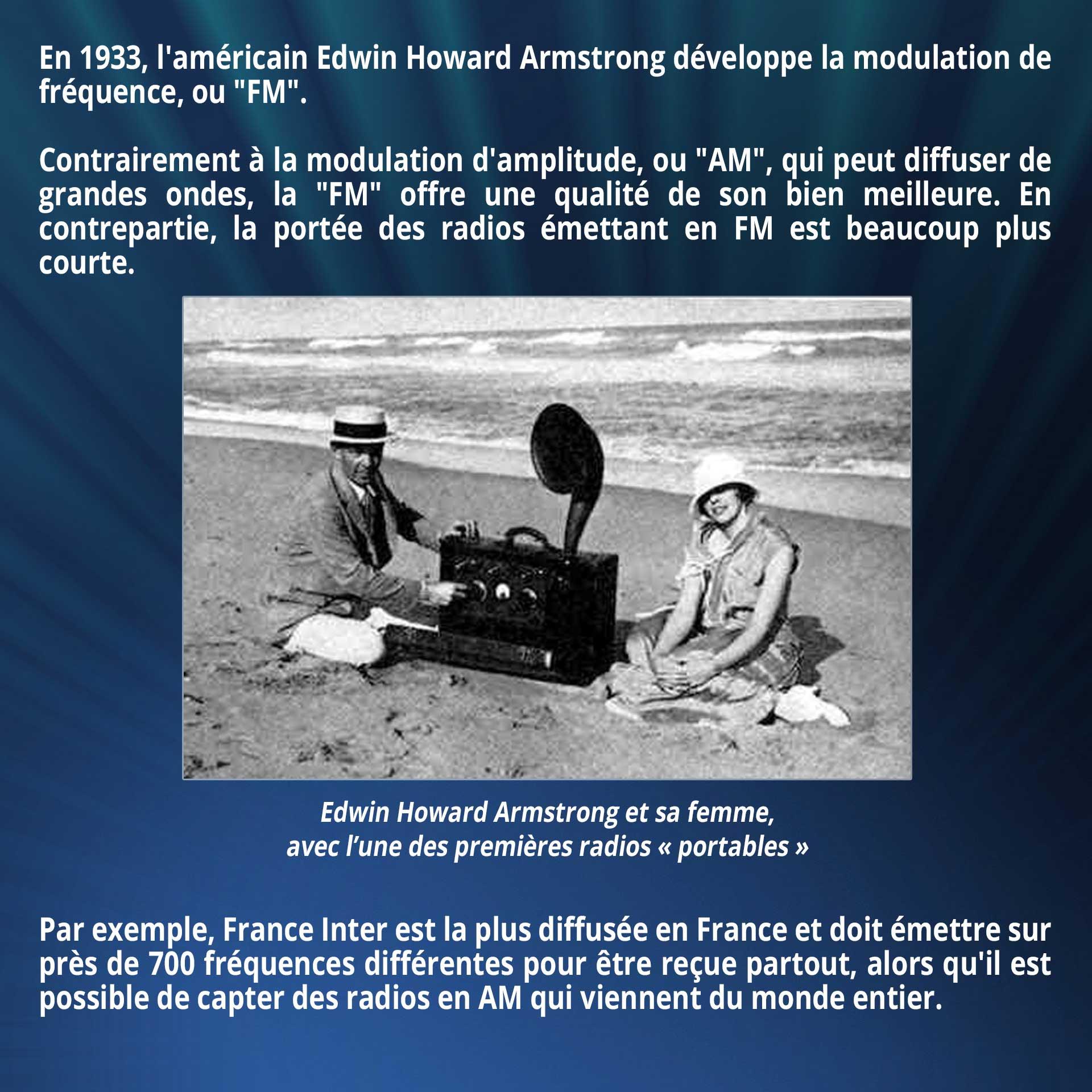 En 1933, l'américain Edwin Howard Armstrong développe la modulation de fréquence, ou