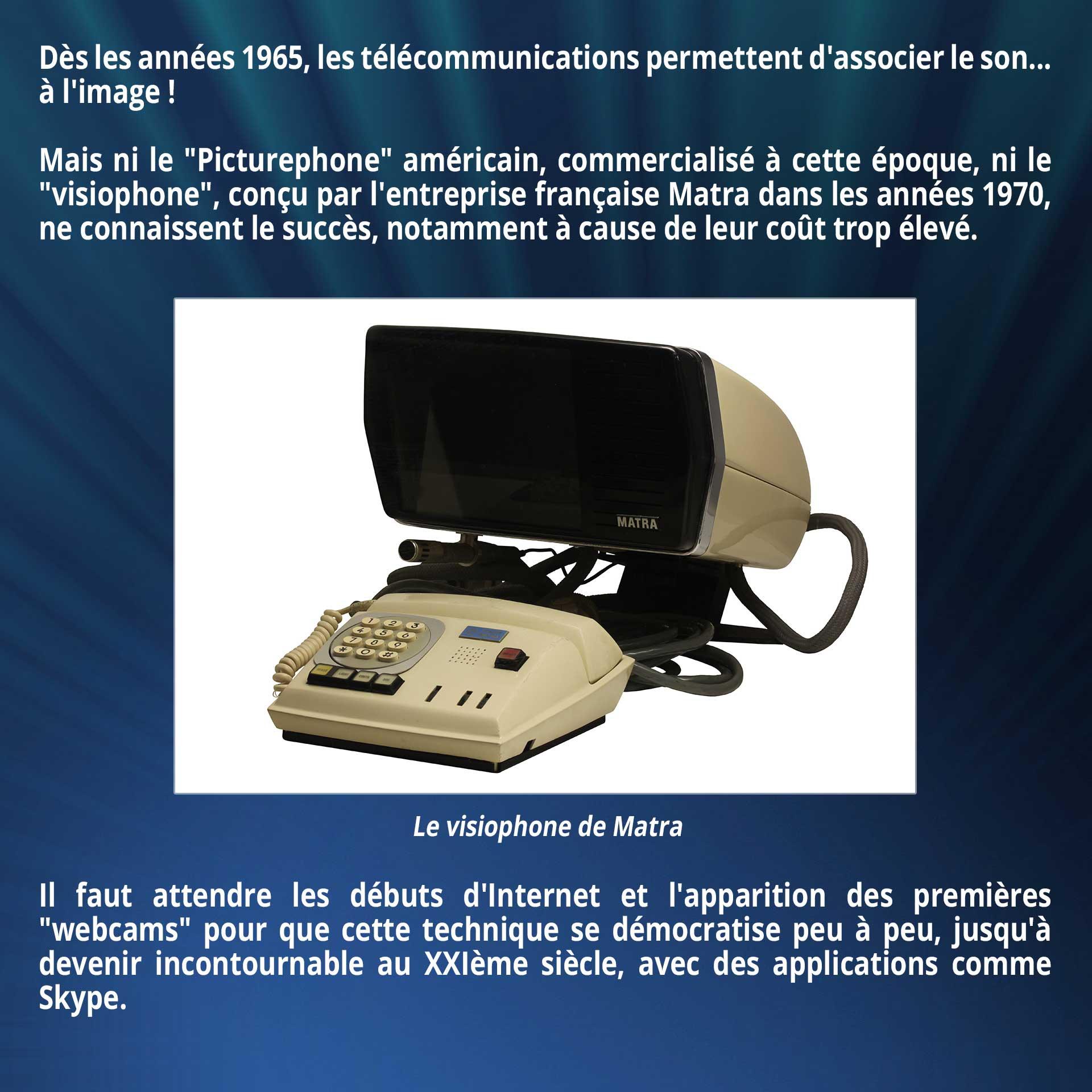 Dès les années 1965, les télécommunications permettent d'associer le son... à l'image ! Mais ni le
